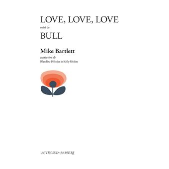 Love, love, love suivi de bull