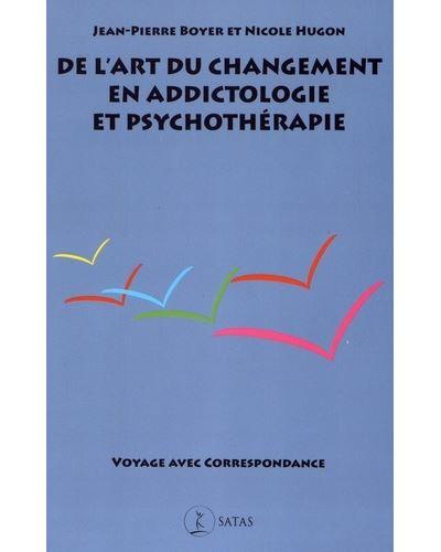 De l'art du changement en addictologie et en psychothérapie