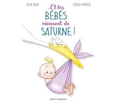 Et les bébés viennent de Saturne