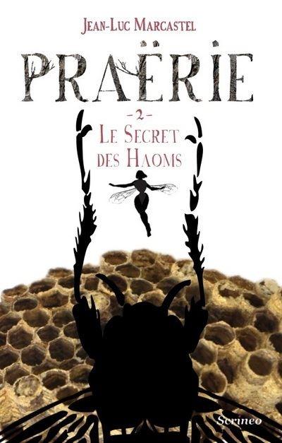 Praërie tome 02 : Le secret des Haoms