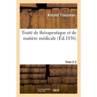 Traité de thérapeutique et de matière médicale. Tome 2- 2