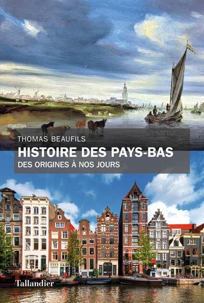 Histoire des Pays-Bas - Des origines à nos jours - 9791021027558 - 15,99 €