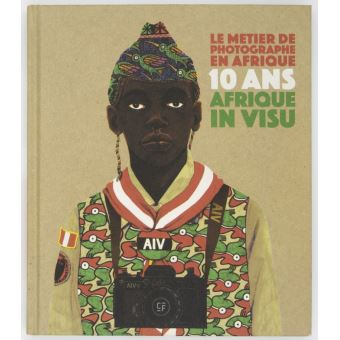 le m tier de photographe en afrique 10 ans d 39 afrique in. Black Bedroom Furniture Sets. Home Design Ideas