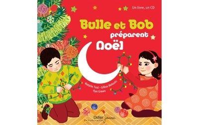 Bulle et Bob - Livre avec un CD audio : Bulle et Bob préparent Noël