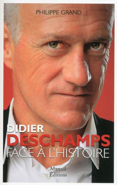 Didier Deschamps - Face à l'histoire