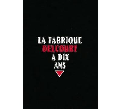 La Fabrique Delcourt a dix ans