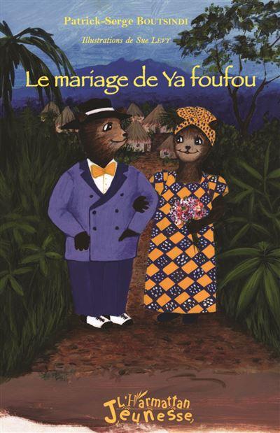 Le mariage de Ya foufou