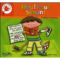 Hou Hou Simon, le déficit d'attention