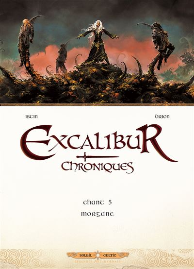 Morgane - tome 5 - Excalibur Chroniques