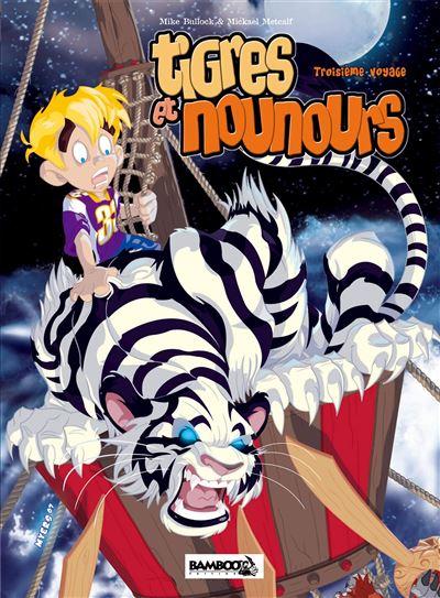 Tigres et nounours integrale 3eme voyage