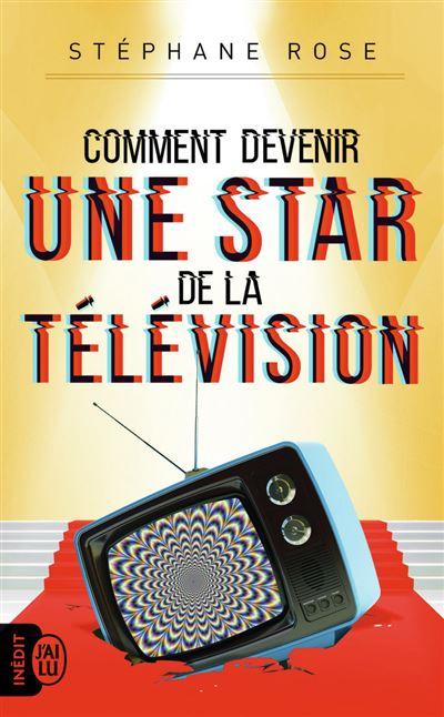 Comment devenir une star de la télé