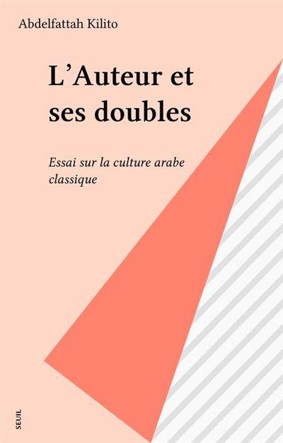 L'Auteur et ses doubles - Essai sur la culture arabe classique - 9782021256192 - 6,49 €