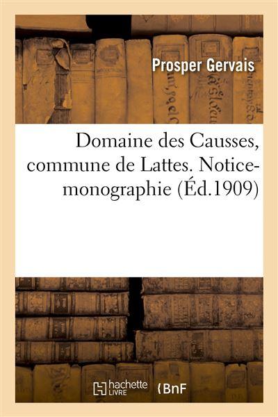 Domaine des Causses, commune de Lattes. Notice-monographie