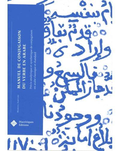 Manuel De Conjugaison Du Verbe En Arabe Precis Analytique Et Synthetique De Conjugaison En Arabe Broche Manuel Sartori Achat Livre Fnac