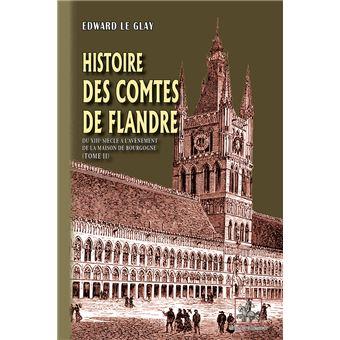 Histoire des comtes de FlandreDu 13ème siècle à l'avénement