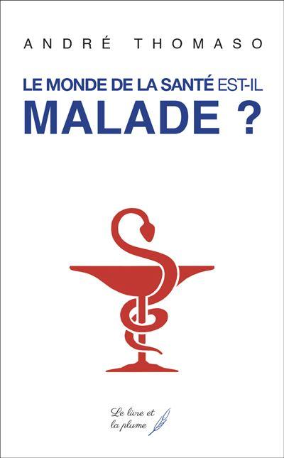 Le monde de la santé est-il malade ?