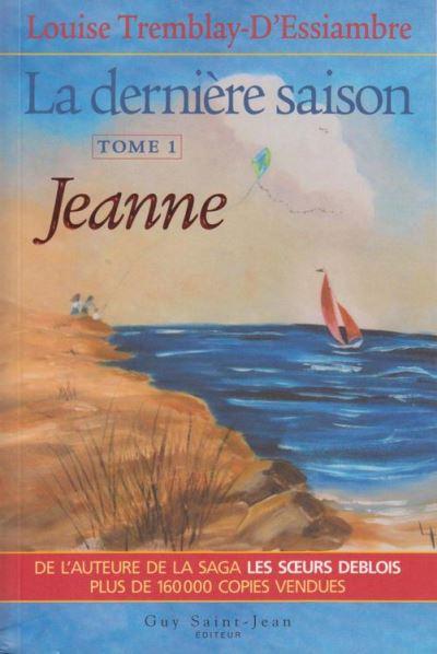 La dernière saison, tome 1 - Jeanne - 9782894555385 - 14,99 €