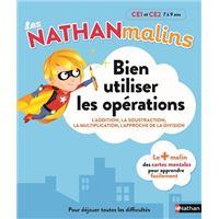 Bien utiliser les opérations CE1 et CE2 7 à 9 ans - Les Nathan malins