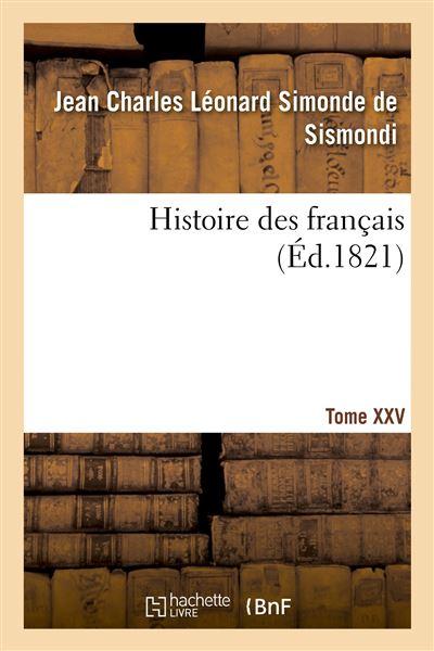Histoire des français. Tome XXV