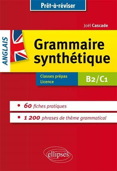 Prêt à réviser. La grammaire synthétique de l'anglais en 60 fiches pratiques. Avec exercices corrigés [B2/C1]