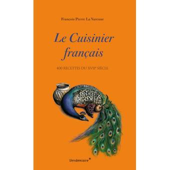 Le cuisinier francais 400 recettes du xviie siecle for Cuisinier francais 6 lettres