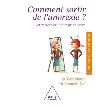 Comment Sortir De L Anorexie Et Retrouver Le Plaisir De Vivre Broche Yves Simon Francois Nef Achat Livre Ou Ebook Fnac