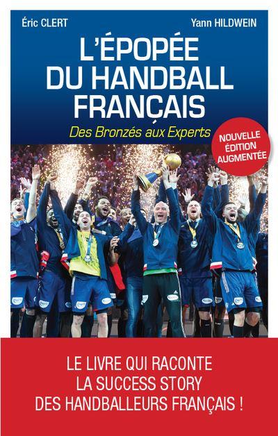 L'épopée du handball français - Des Bronzés aux Experts
