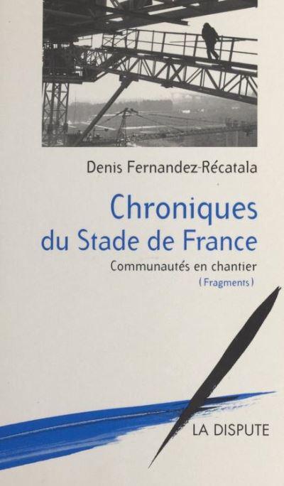 Chroniques du Stade de France et de ses environs