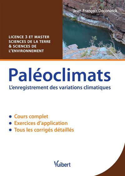 Paléoclimats, l'enregistrement des variations climatiques
