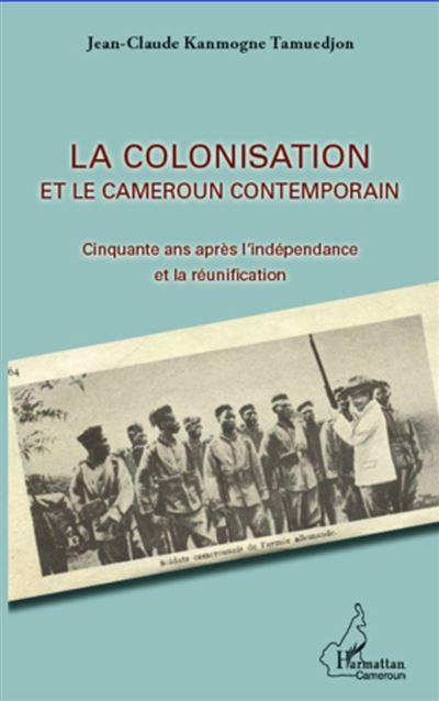 La colonisation et le Cameroun contemporain