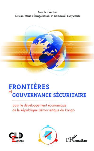 Frontières et gouvernance sécuritaire pour le développement économique de la République Démocratique du Congo