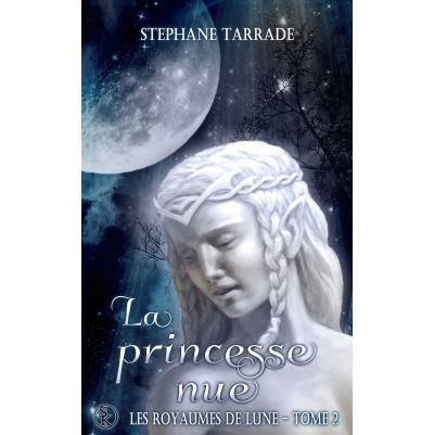 Les royaumes de lune 2 : La princesse nue