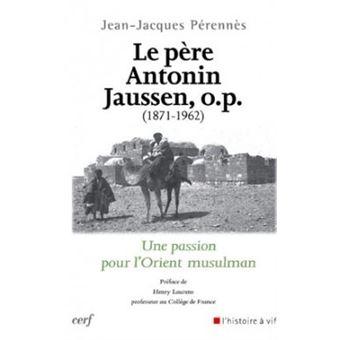 Le père Antonin Jaussen, o.p. (1871-1962)