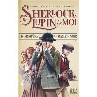 Sherlock Lupin et MoiLe Mystère de la dame en noir