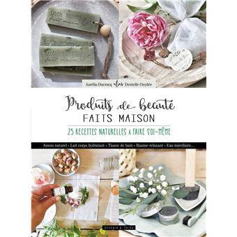 Produits De Beaute Faits Maison 20 Recettes Naturelles A Faire Soi Meme Broche Aurelia Ducrocq Chambon Achat Livre Ou Ebook Fnac