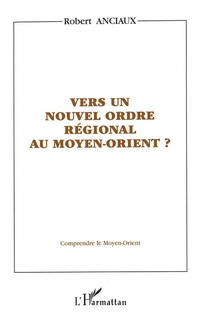 Vers un nouvel ordre regionnal au moyen-orient