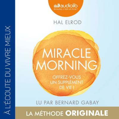 Miracle Morning - Offrez vous un supplément de vie ! - Format Téléchargement Audio - 9782367625331 - 18,95 €