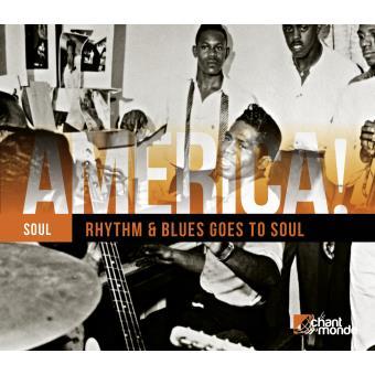 America : Rhythm & Blues goes soul - 2 CD
