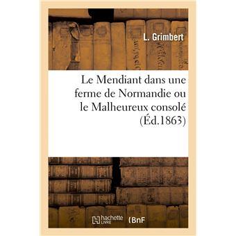 Le Mendiant dans une ferme de Normandie ou le Malheureux consolé