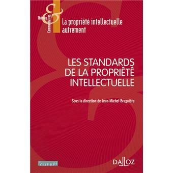 Les standards de la propriété intellectuelle- 1re édition