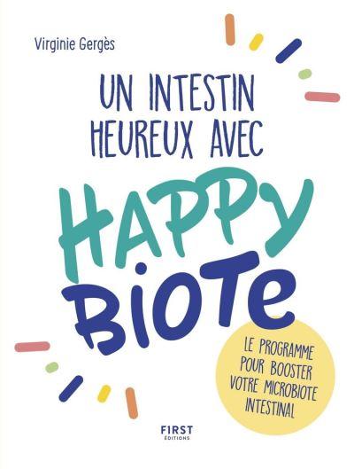 Un intestin heureux avec Happybiote - Le programme pour booster votre microbiote intestinal - 9782412047484 - 11,99 €