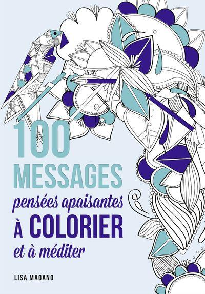 100 messages pensées apaisantes à colorier et à méditer