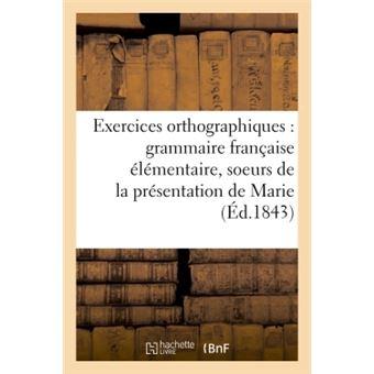 Exercices orthographiques sur la grammaire française élémentaire des soeurs