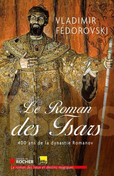 Le roman des tsars - 400 ans de la dynastie Romanov - 9782268083407 - 14,99 €