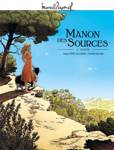 Marcel Pagnol En BD - Manon des sources - volume 01
