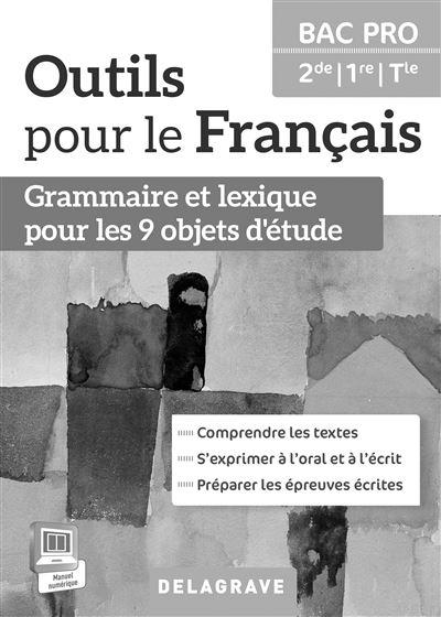 Outils pour le français 2de, 1ère, Term Bac Pro
