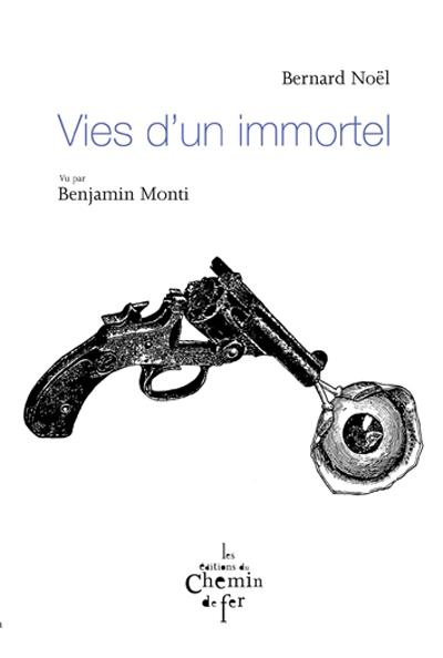 Vies d'un immortel