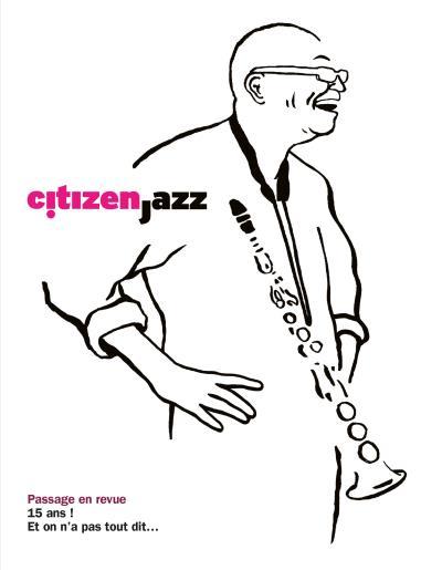 Citizen Jazz, passage en revue - Jazz Et Musisques Improvisees