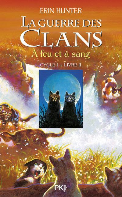 La guerre des Clans cycle I - tome 2 A feu et à sang