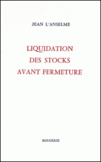Liquidation des stocks avant fermeture